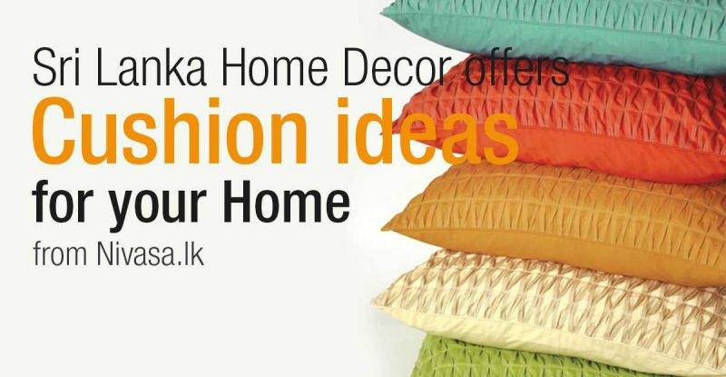 Sri Lanka Home Decor Offers Cushion Ideas For Your