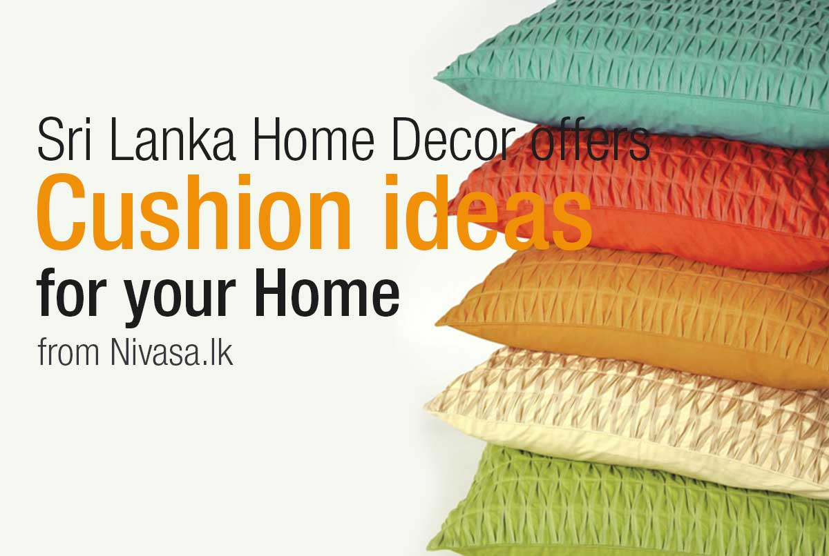 Sri Lanka Home Decor offers Cushion ideas for your Home