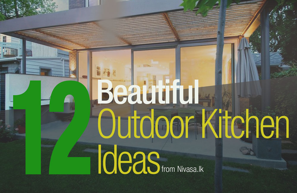 12 Beautiful Outdoor Kitchen Ideas for all of you who love outdoor activities